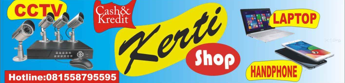 Kerti Shop ( Handphone, Laptop, CCTV)