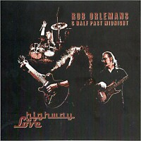 Rob Orlemans & Half Past Midnight - Highway Of Love