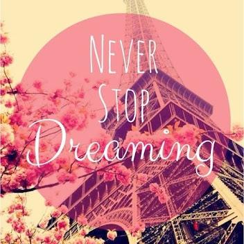 Nunca dejes de soñar.