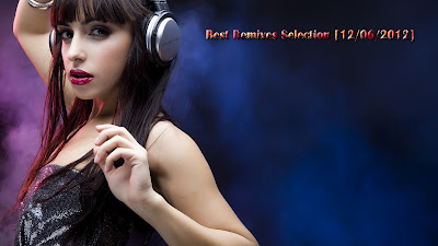 Best Remixes Selection [12/06/2012]