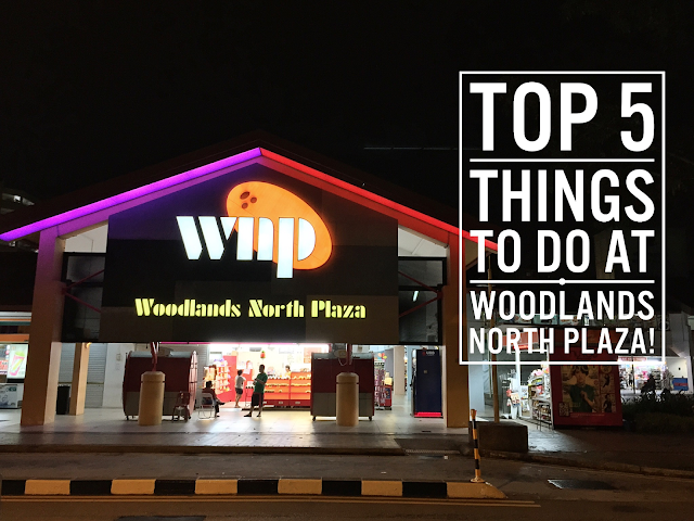 Singapore -  5 Things to do at Woodlands North Plaza