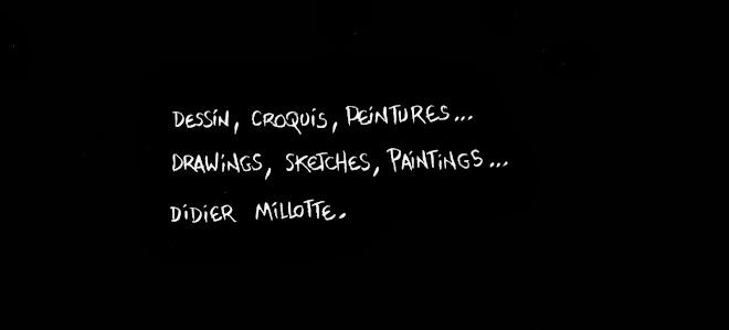 Croquis, dessins, peintures de Didier Millotte