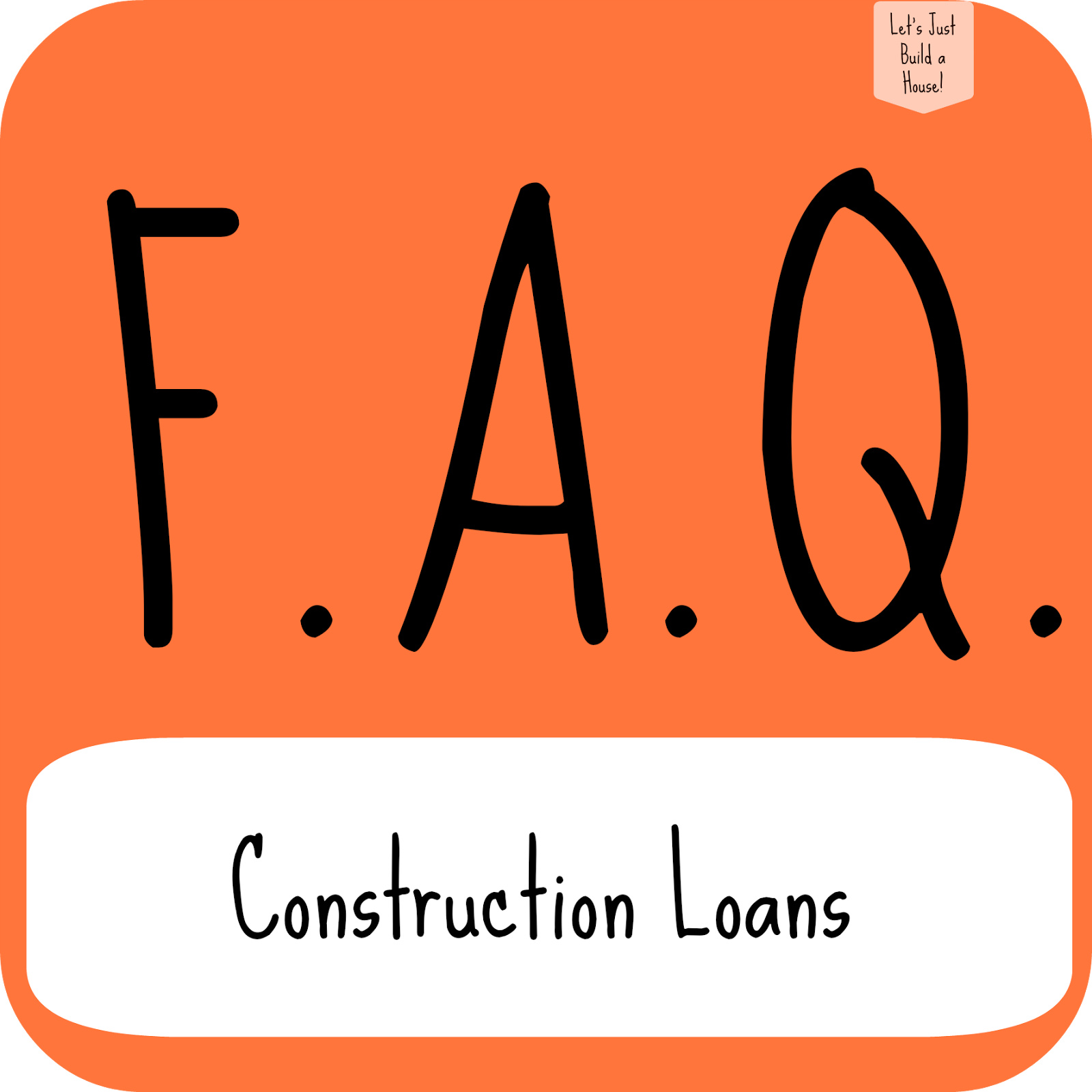 Let 39 s just build a house faq how does a construction Interest only construction loan