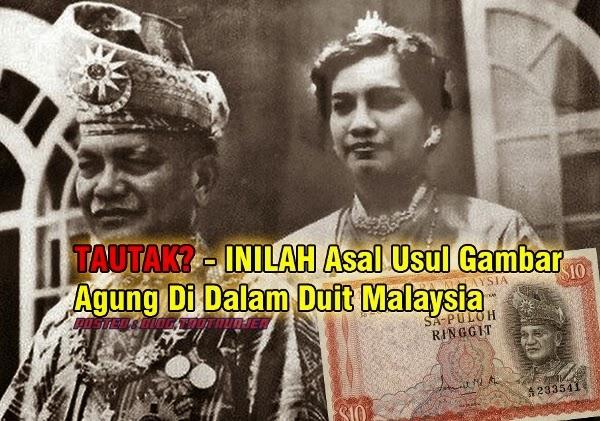 TAUTAK INILAH Asal Usul Gambar Agung Di Dalam Duit Malaysia