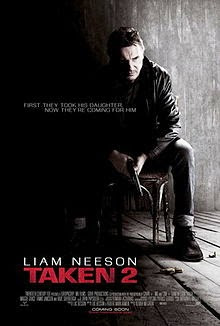 Taken 2 (Released in 2012) - Sequel to fast paced action (starring Liam Neeson, Rade Šerbedžija, Maggie Grace and Famke Janssen)