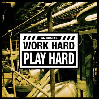 Wiz Khalifa – Work Hard, Play Hard Lyrics | Letras | Lirik | Tekst | Text | Testo | Paroles - Source: musicjuzz.blogspot.com
