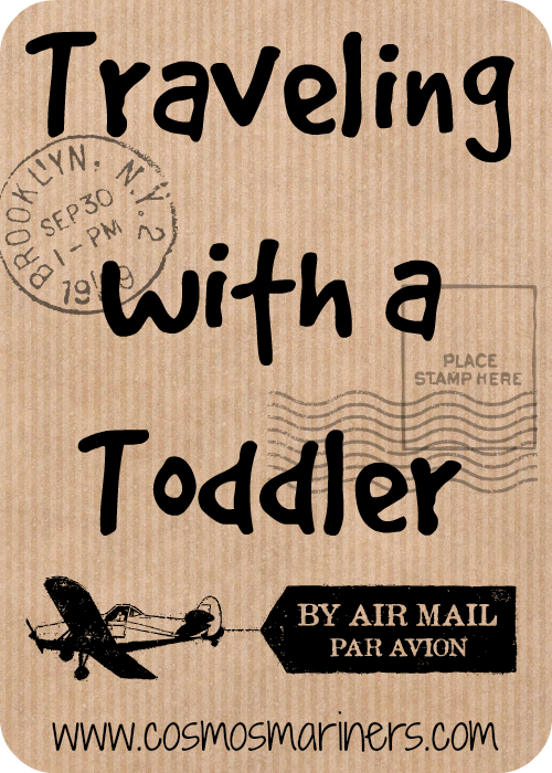 Traveling with a Toddler | CosmosMariners.com