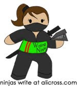 I'm a Writing Ninja. You can be one too. :)