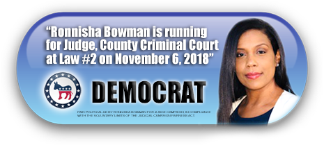 RONNISHA BOWMAN IS ASKING FOR YOUR VOTE ON TUESDAY, NOVEMBER 6, 2018 IN HARRIS COUNTY, TEXAS