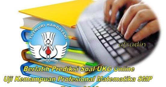 Berlatih Prediksi Soal Ukg Online Uji Kemampuan Profesional Matematika Smp Tahun 2012