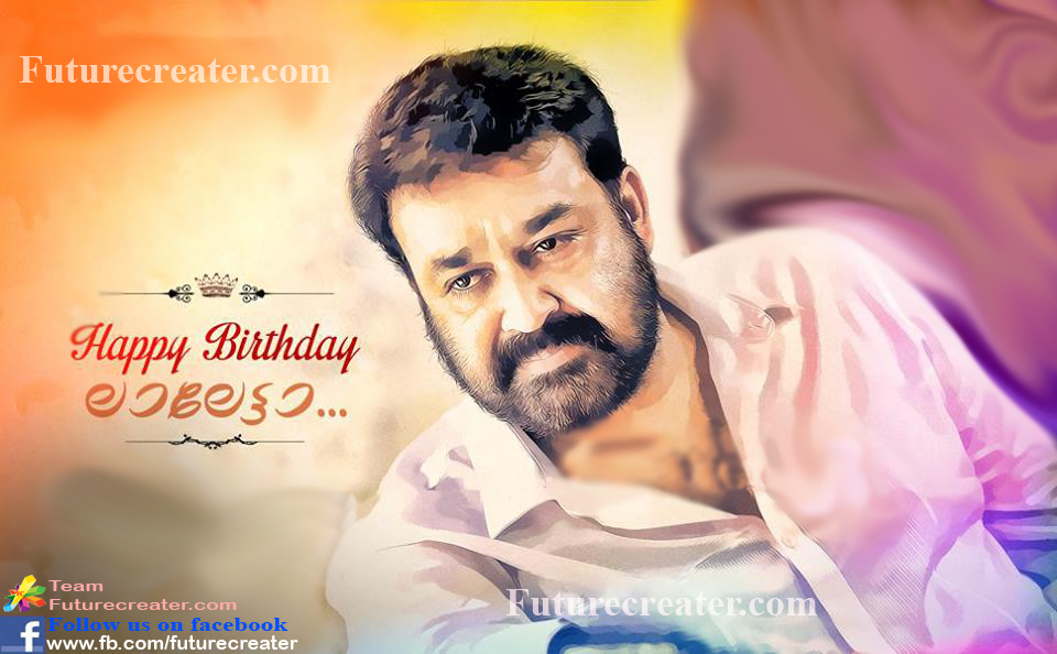 Mohanlal's 53 rd Birthday Special | Mohanlal's Birthday, Mohanlal