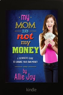 Mom Is Not My Money by Allie Joy