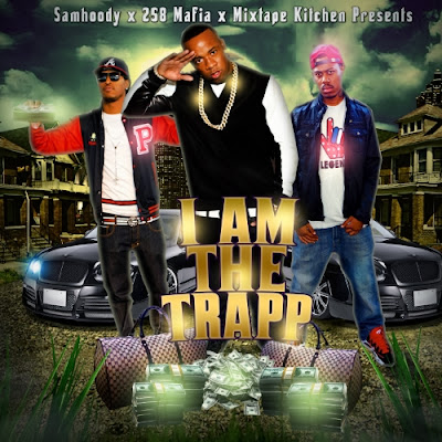 "@Samhoody x @258Mafia x @MixtapeKitchen presents - "" I Am The Trapp """