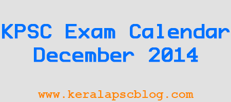 Kerala PSC Exam Calendar December 2014