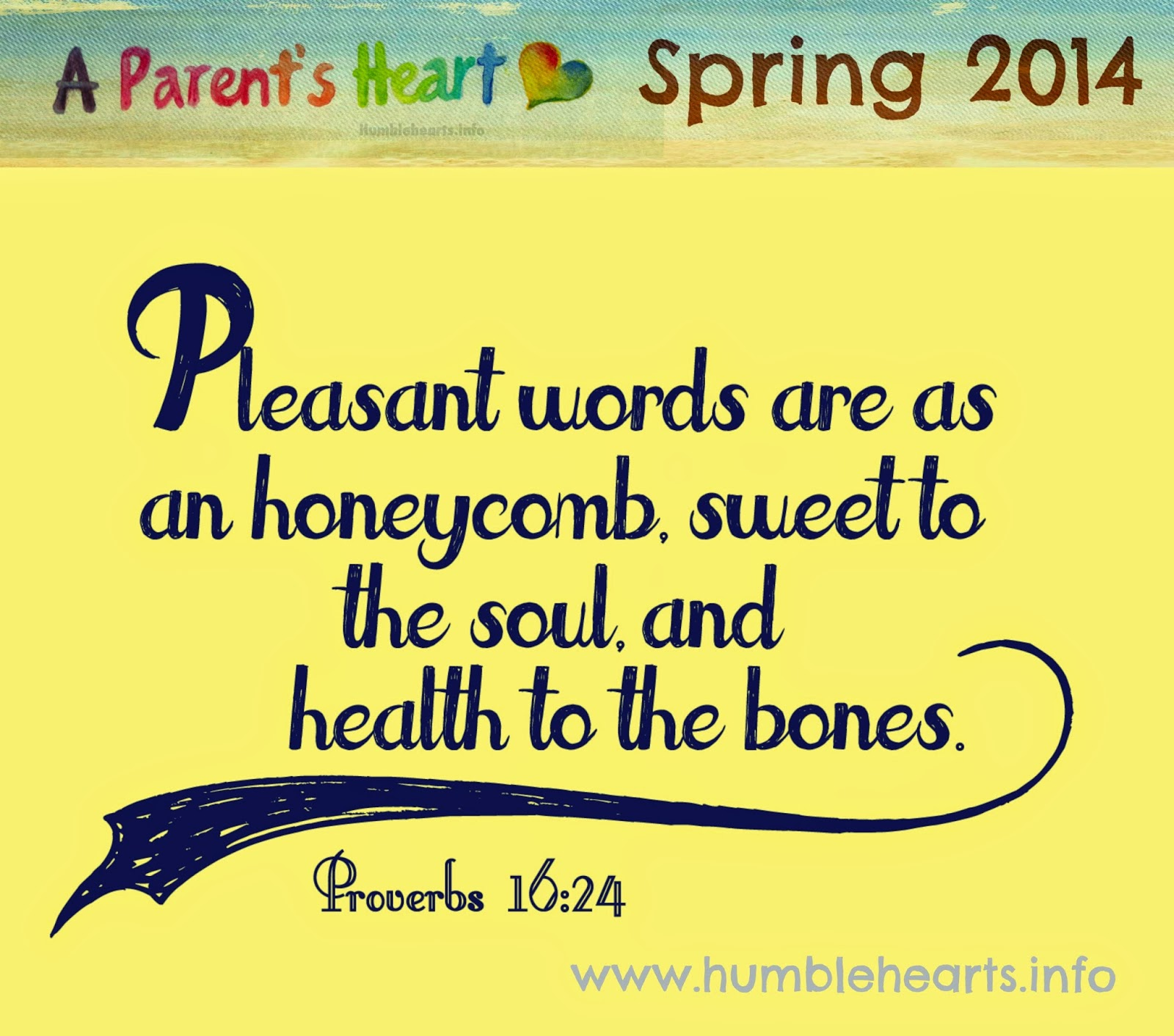 http://www.humblehearts.info/2014/04/a-parents-heart-pleasant-words-proverbs.html