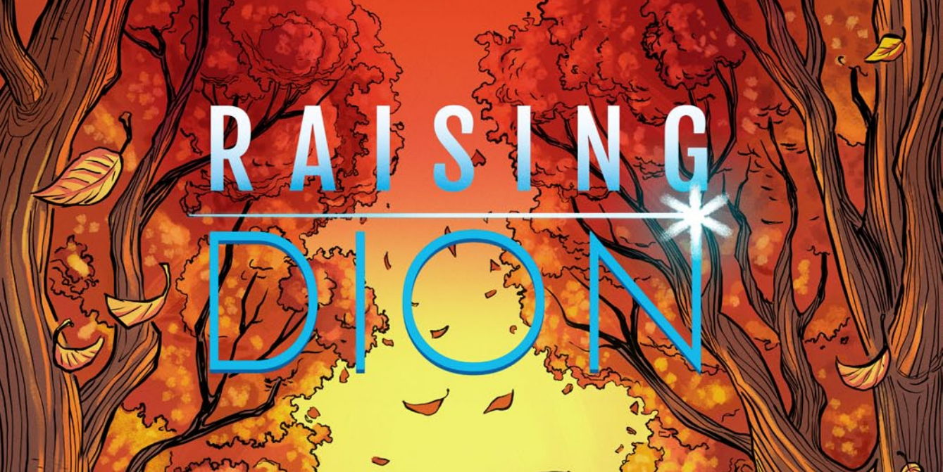 Free Comic Book: Raising Dion - Blerds Online Raising Dion