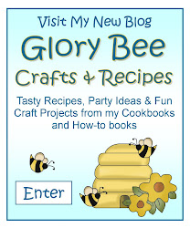 Visit my fun blog, Glory Bee Crafts and Recipes
