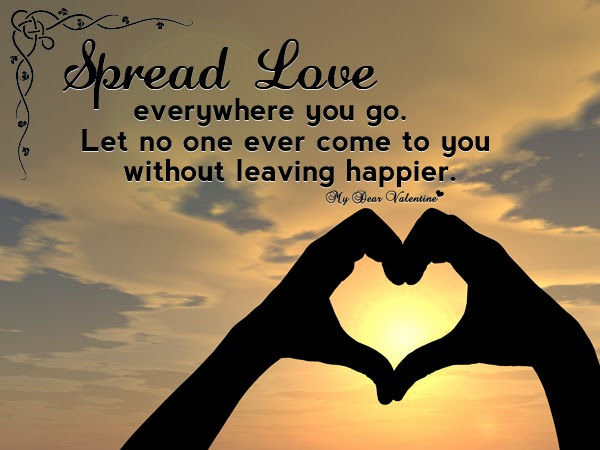 world is beautiful spread love everywhere you go let no