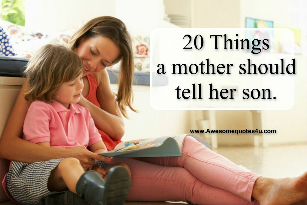Awesome quotes 20 things a mother should tell her son