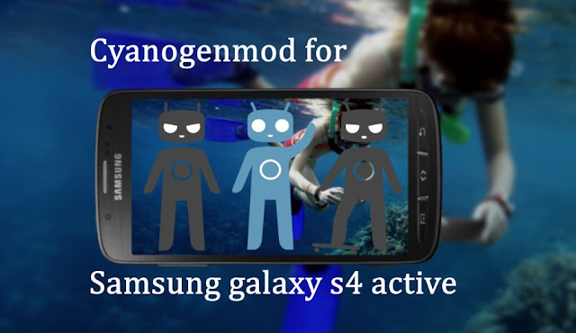 Install cyanogenmod 12.1 custom rom on galaxy s4 active I9295 xda