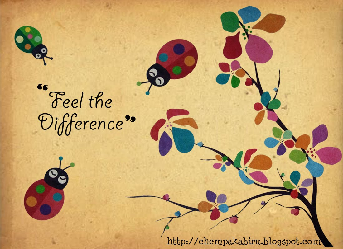 """ Feel The Difference """