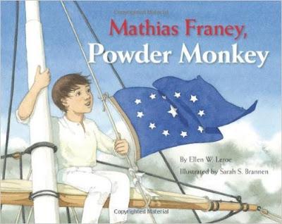 Mathais Franey, Powder Monkey by Ellen W. Leroe and Sarah S. Brannen