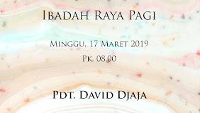 Ibadah Raya Pagi 17 Maret 2019 Jam 08.00 WIB