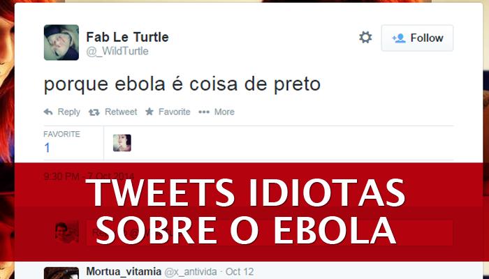 Tweets idiotas sobre o ebola