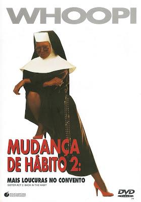 Mudança de Hábito 2 : Mais Loucuras no Convento   Dublado