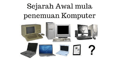 Sejarah Awal mula penemuan Komputer