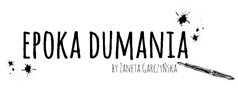 EPOKA DUMANIA - blog parentingowy i lifestylowy