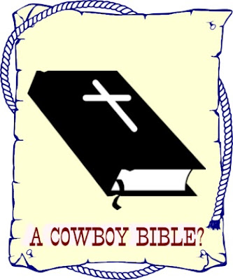 "Portions of the ""Simplified Cowboy Version"" of the Bible are available. But this paraphrase is insulting to both the Bible and to the cowboys the writers are trying to reach."