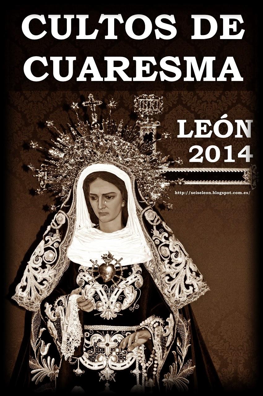 """Cartel """"CULTOS DE CUARESMA"""" Semana Santa de León 2014. Blog """"EL SEISE"""".Foto G. Márquez"""