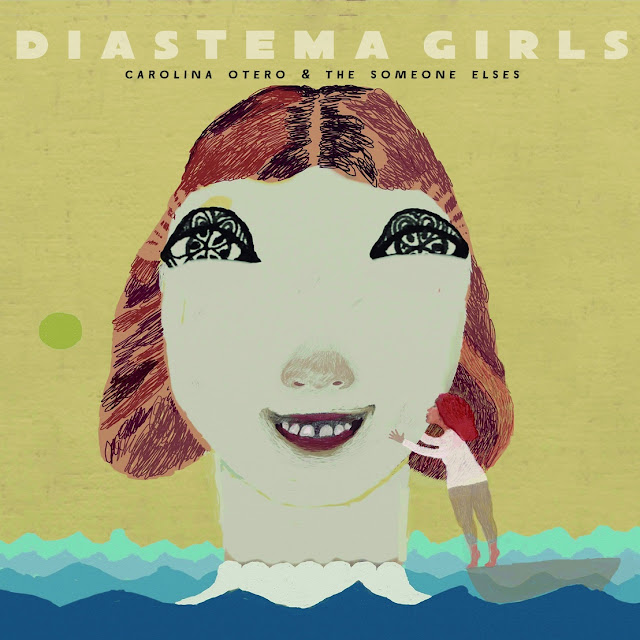 CAROLINA OTERO & THE SOMEONE ELSES - Diastema girls (2015)