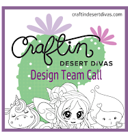 ♥ Craftin Desert Divas Design Team Call ♥