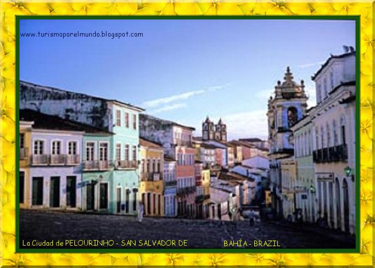 EL PUEBLO DE PELOURINHO - SAN SALVADOR DE BAHIA - BRAZIL