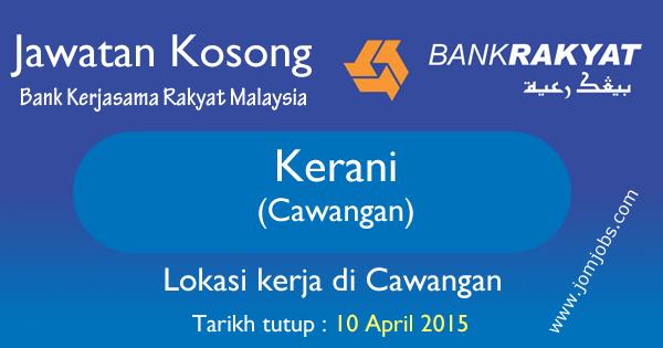 Jawatan Kosong Kerani Bank Rakyat Malaysia - 10 April 2015
