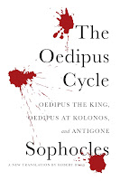 THE OEDIPUS CYCLE by Sophocles and translated by Robert Bagg
