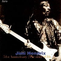 Jimi Hendrix - 51st Anniversary: The Story Of Life - Volume 2