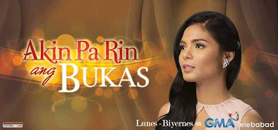 Akin Pa Rin ang Bukas Romance Drama TV Series GMA Network | Tomorrow is Still Mine GMA Entertainment TV Group