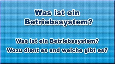 Was ist ein Betriebssystem?