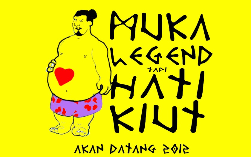 Muka Legend Tapi Hati Kiut