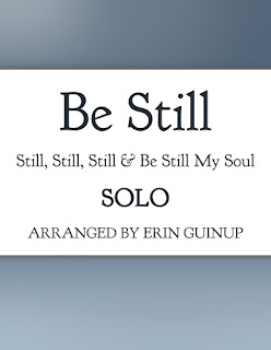 Be Still: Still, Still, Still & Be Still My Soul Free Sheet Music Arranged by Erin Guinup