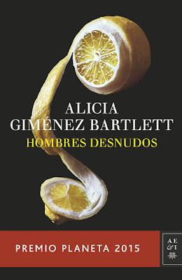 LIBRO - Hombres desnudos Alicia Giménez Bartlett (Planeta - 3 Noviembre 2015) PREMIO PLANETA 2015 - NOVELA Edición papel & digital ebook kindle Comprar en Amazon España