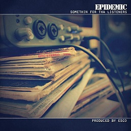 Epidemic - Somethin' For Tha Listeners (Cover)