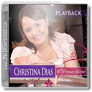 Christina Dias - É Preciso Adorar (Play Back)