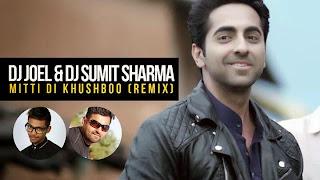 DJ JOEL & DJ SUMIT SHARMA - MITTI DI KHUSHBOO REMIX