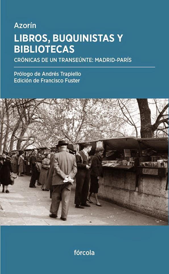 AZORÍN - LIBROS, BUQUINISTAS Y BIBLIOTECAS (FÓRCOLA, 2014)