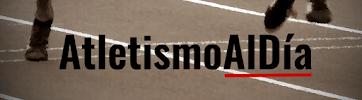 ATLETISMO AL DÍA | Listas, Horarios, Resultados, Streamings...
