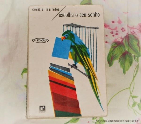 Escolha o Seu Sonho, Cecília Meireles, Editora Record, crônicas, livro, capa, sinopse